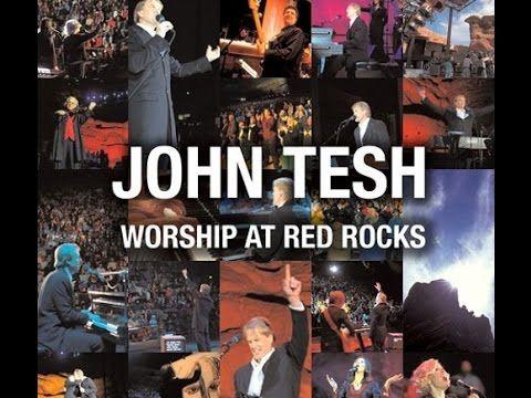 John Tesh: Worship At Red Rocks (Full Show)