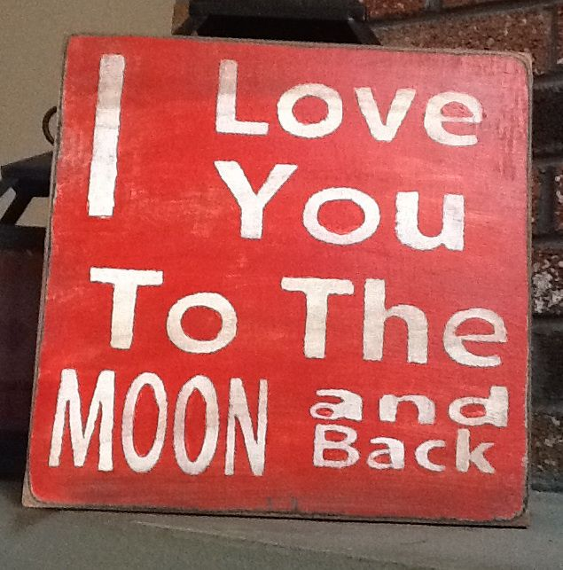 I Love you to the Moon and Back Valentine Sign, Valentines Day