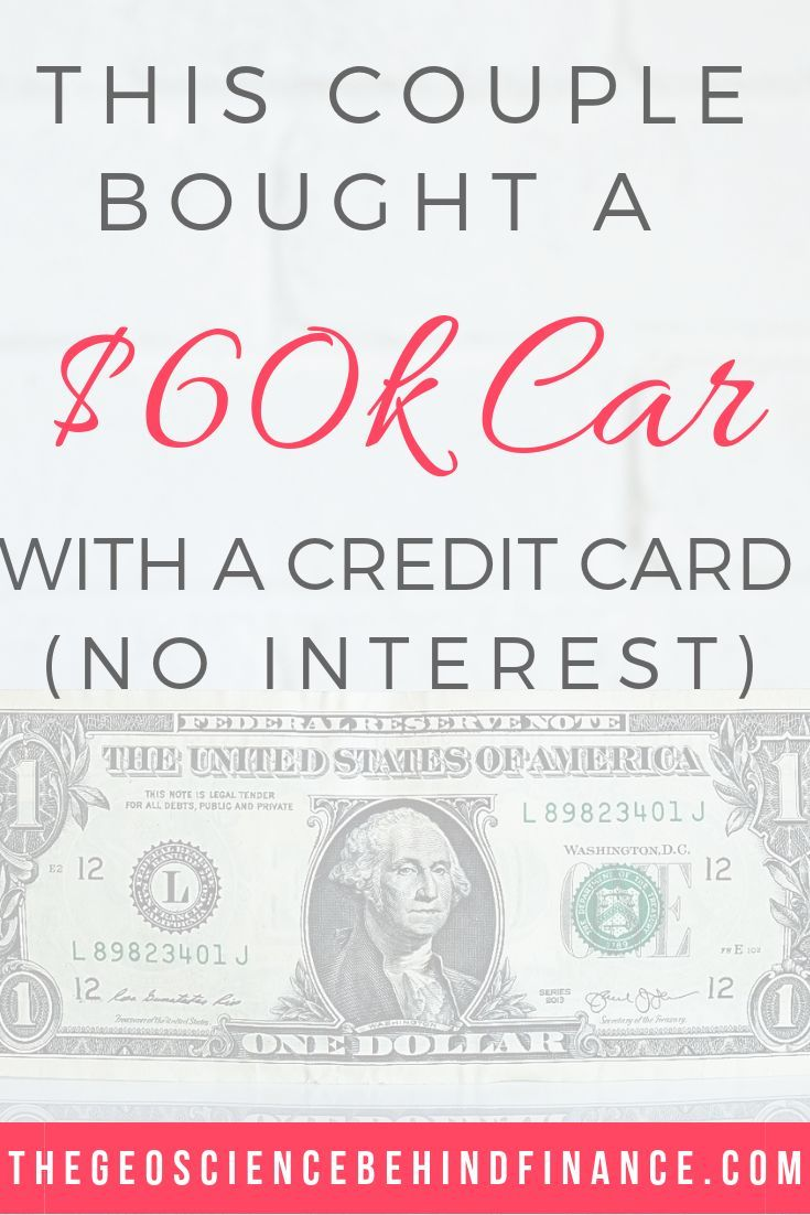This Couple Bought A 60k Car With A Credit Card No Interest Debt Payoff Credit Card Ca Paying Off Credit Cards Credit Card Balance Transfer Credit Cards
