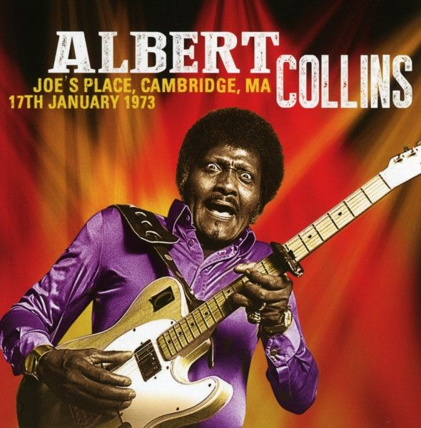 Albert Collins - Joe's Place Cambridge MA 17th January 1973 Vinyl LP December 9 2016 Pre-order