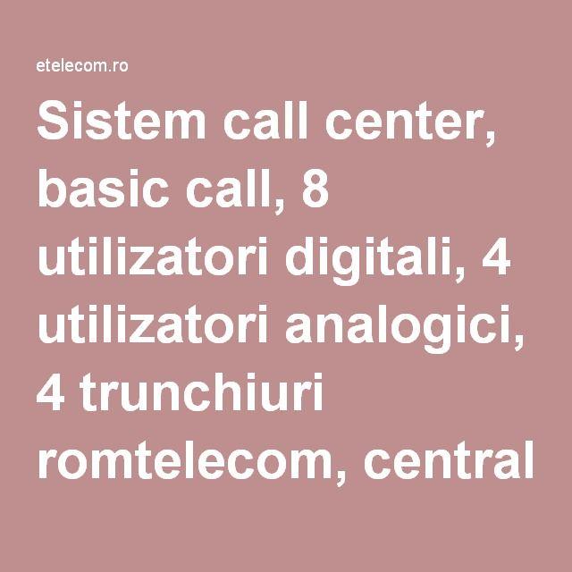 Sistem call center, basic call, 8 utilizatori digitali, 4 utilizatori analogici, 4 trunchiuri romtelecom, centrala alcatel, centrale, mesagerie vocala, casuta vocala incorporata, ars, pbx, bra 2, amix 4/8/4 licenta alcatel, omni pcx