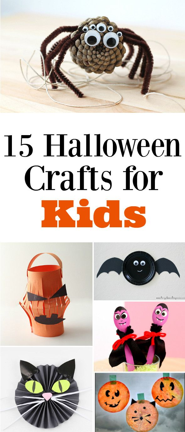 15 Adorable Halloween Crafts for Kids                                                                                                                                                                                 More