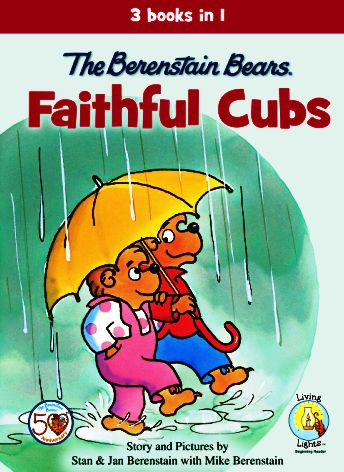 The Berenstain Bears Faithful Cubs Is A Three Book Collection Of Our Living LightsTM
