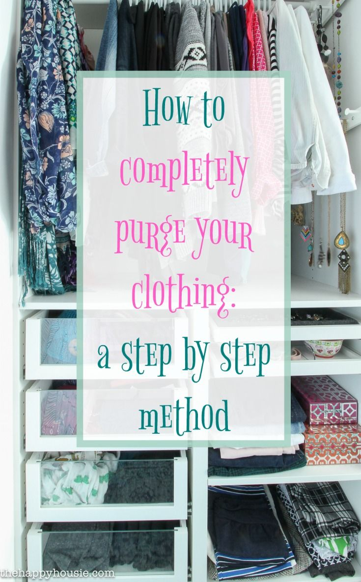An awesome and easy to follow step by step plan for how to completely purge your clothing before reorganizing your closet.