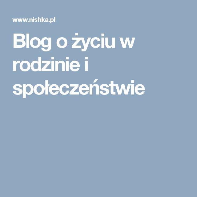 Blog o życiu w rodzinie i społeczeństwie