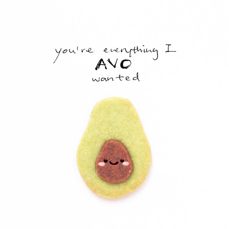 Avocado puns.                                                                                                                                                                                 More