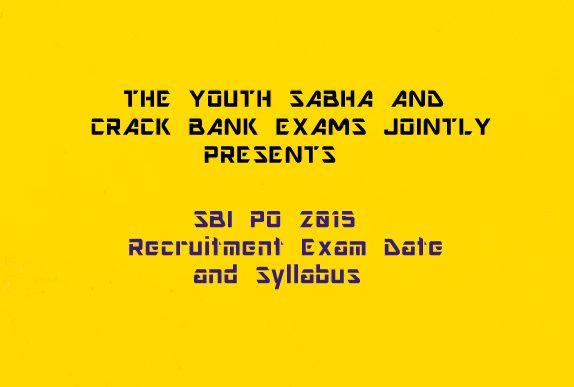 SBI PO 2015 Exam Date and Syllabus: 2000 Vacancies