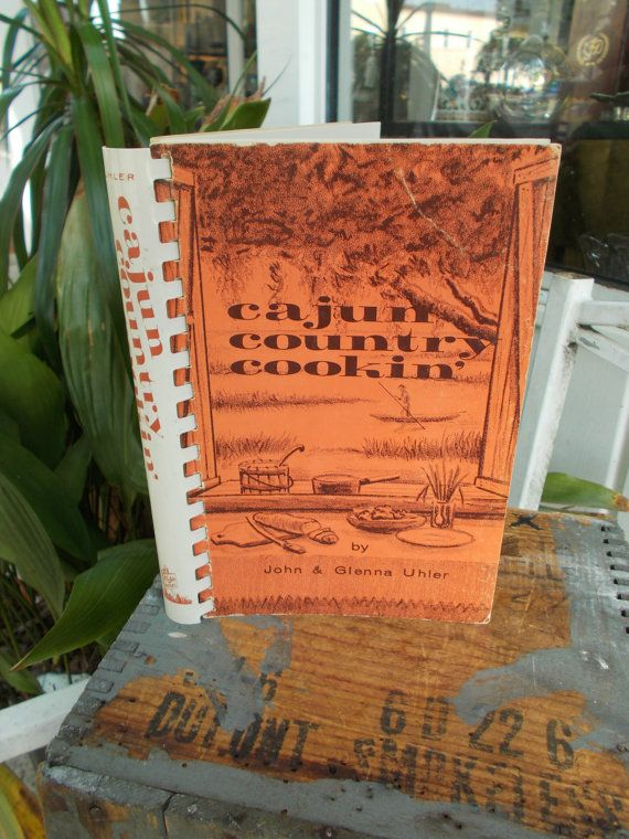 1971 Cajun Country Cookbook By John And Glenna By Prissyantiques