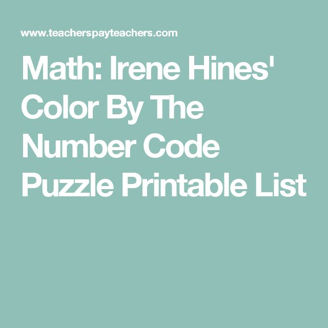 Math: Irene Hines' Color By The Number Code Puzzle Printable List