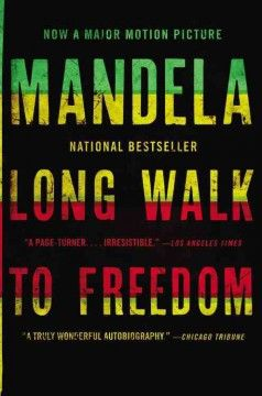 Long walk to freedom / an autobiography of Nelson Mandela. The leader of South Africa's anti-apartheid movement chronicles his life, including his tribal years, his time spent in prison, and his return to lead his people.