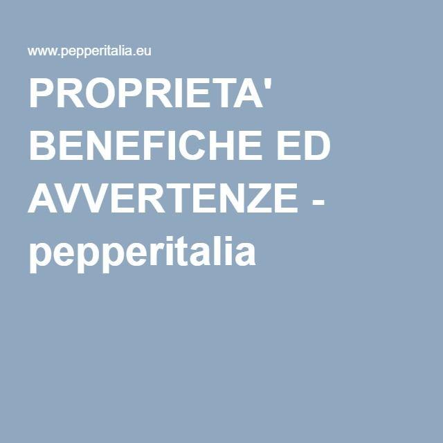 PROPRIETA' BENEFICHE ED AVVERTENZE - pepperitalia