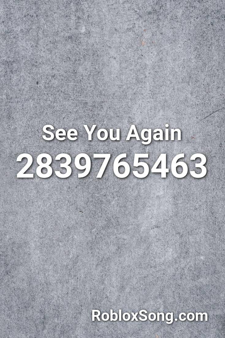 See You Again Roblox Id Roblox Music Codes Avengers Theme Roblox See You Again