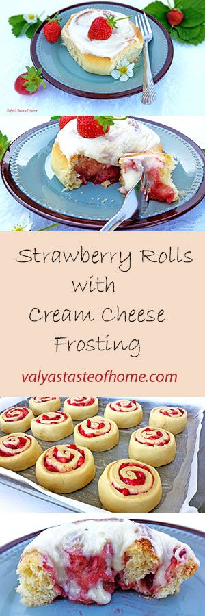 Strawberry Rolls with Cream Cheese Frosting  http://valyastasteofhome.com/strawberry-rolls-with-cream-cheese-frosting
