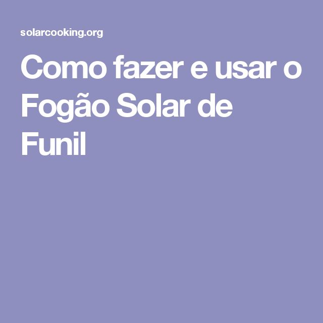 Como fazer e usar o Fogão Solar de Funil