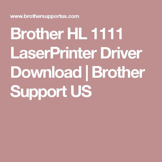 Brother HL 1111 LaserPrinter Driver Download | Brother Support US