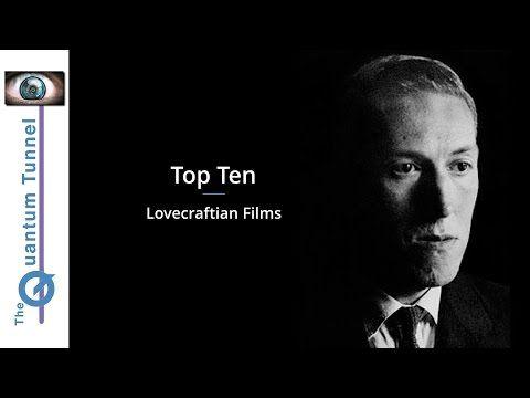 Top Ten Lovecraftian Films https://youtube.com/watch?v=XKZSVdrT0lU