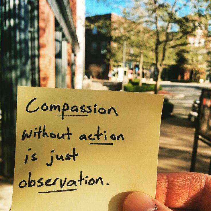 When you feel compassion, take action.