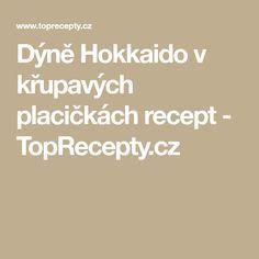 Dýně Hokkaido v křupavých placičkách recept - TopRecepty.cz
