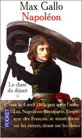 Napoléon: Le chant du départ: Amazon.ca: Max Gallo: Books