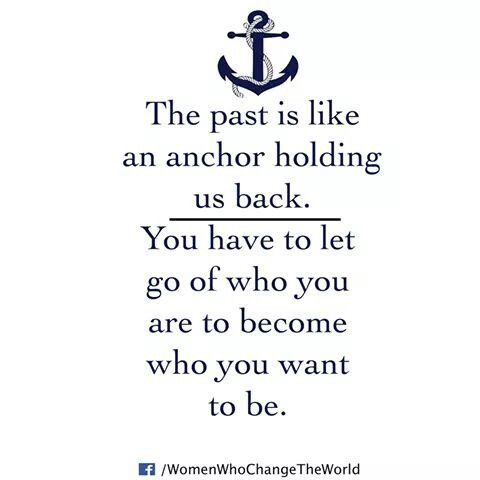 The past is like an anchor.