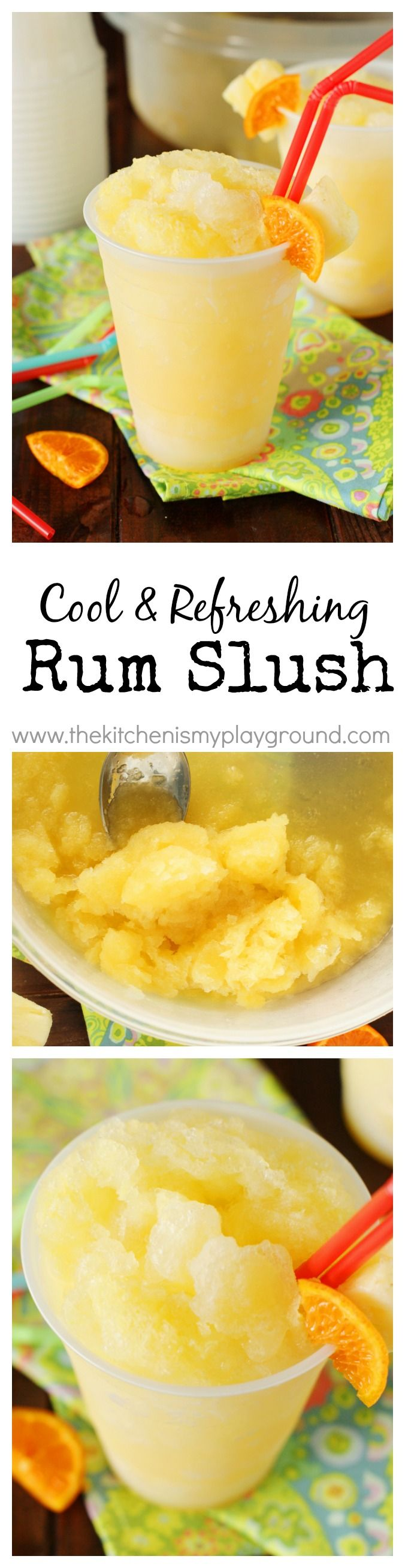Rum Slush ~ With its refreshing citrus taste and super-cool slushiness, Rum Slush is perfect for sipping on those hot summer days.   www.thekitchenismyplayground.com