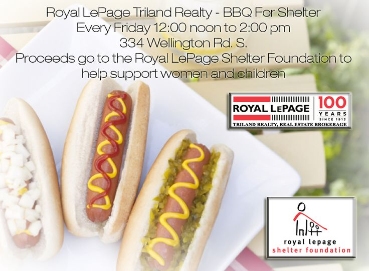 Royal LePage Triland Realty - BBQ For Shelter - Every Friday 12:00 noon to 2:00 pm starting Friday, July 4th.  London, Ontario, Canada www.royallepagetriland.com