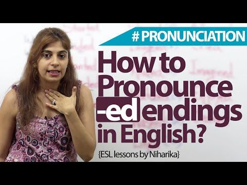 How to Pronounce -ed endings in English? English Vocabulary & Accent lesson - YouTube