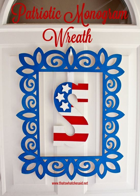 This Patriotic Monogram Door Hanging is perfect for your front door, above your mantel or on a wall as some red, white and blue art! So easy to make!