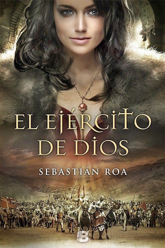 """La magia de los buenos libros: Novedades Literarias Ediciones B """"El ejército de Dios"""" de Sebastián Roa"""