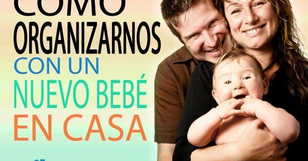 ¿Cómo organizarnos con un nuevo bebé en casa?