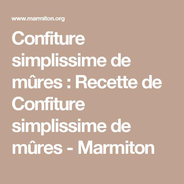 Confiture simplissime de mûres : Recette de Confiture simplissime de mûres - Marmiton