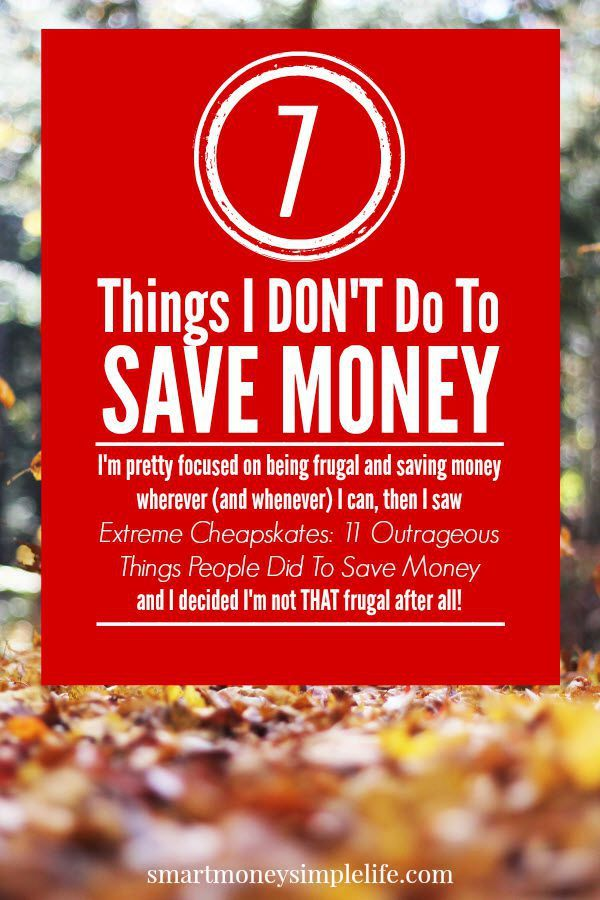 7 Things I DON'T Do To Save Money