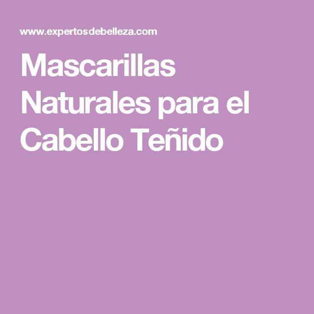 Mascarillas Naturales para el Cabello Teñido