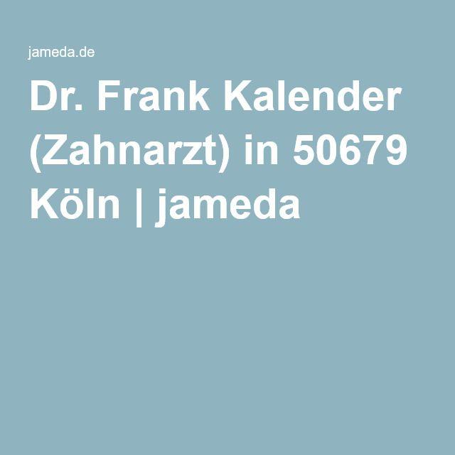 Dr. Frank Kalender (Zahnarzt) in 50679 Köln   jameda