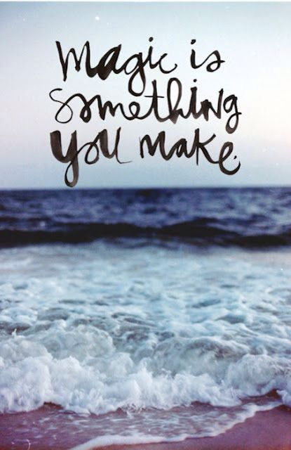 """""""Magic is something you make"""" #quote #inspiration"""