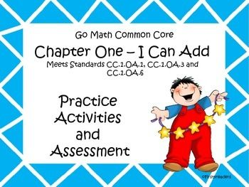 This is the first of my new series of activities.  It includes activities for each of the lessons for Go Math Common Core First Grade chapter one. There is also an assessment covering all the skills taught in this chapter.The activities include:Using pictures to addModeling additionModeling putting togetherAdding zeroAdding in any orderPutting together numbers to 10Check back soon for more in this series!
