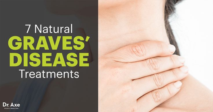 Graves' disease is one of the most common autoimmune disorders there is. Try these seven natural treatments to get rid of Graves' disease.
