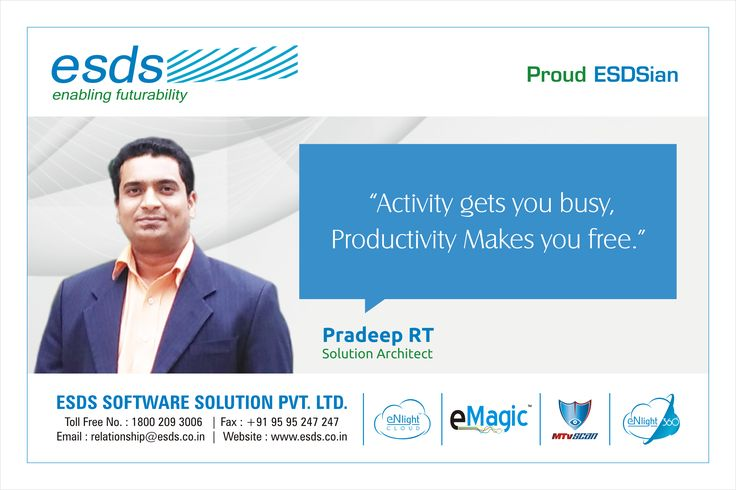 """""""Activity get you busy, Productivity makes you free."""" - Pradeep RT, Solution Architect #Proud #ESDSian #ThoughtLeader ESDS - Fully Managed Datacenter & #CloudSolutions Company"""