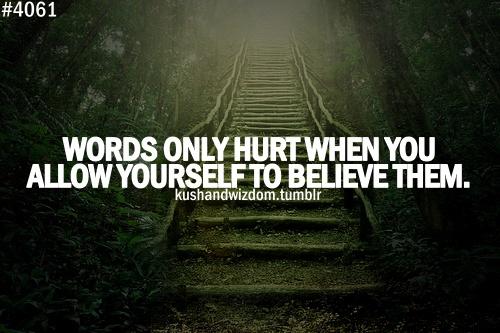 MMMHMM.: Words Hurt Believe Quotes, Speakable Truths, Words Hurt Quotes, Live By Quotes, Words Nice Sayings Quotes, Life Quotes Learn, Quotes Sayings, Words Quotes, Quotes Words