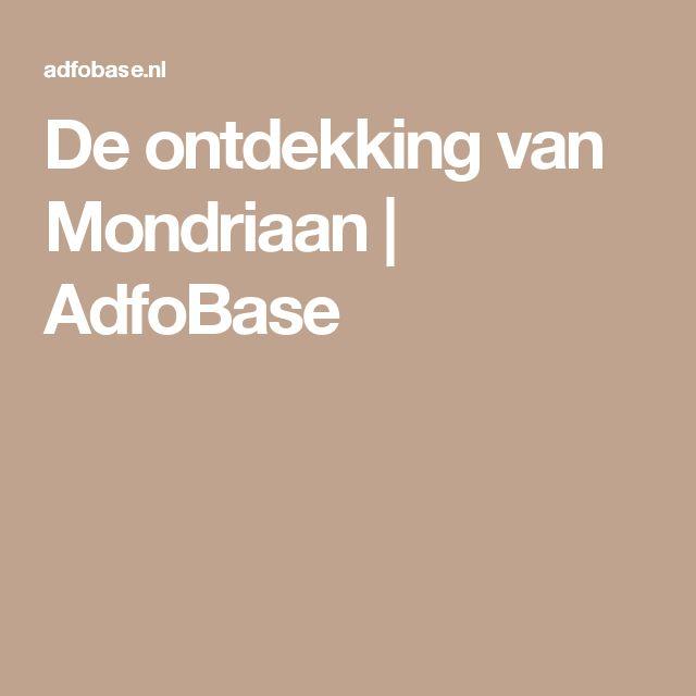 De ontdekking van Mondriaan | AdfoBase