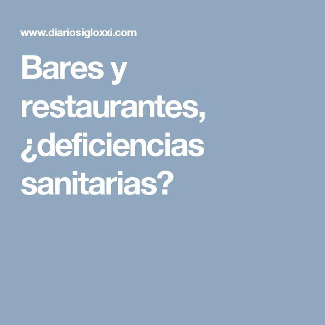 Bares y restaurantes, ¿deficiencias sanitarias?
