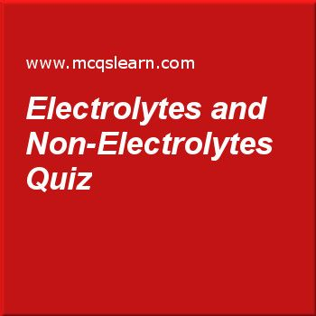 Electrolytes and Non-Electrolytes  Quiz