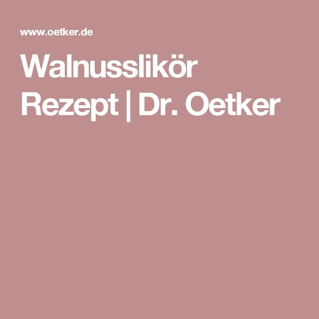 Walnusslikör Rezept | Dr. Oetker