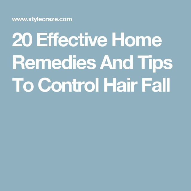 20 Effective Home Remedies And Tips To Control Hair Fall