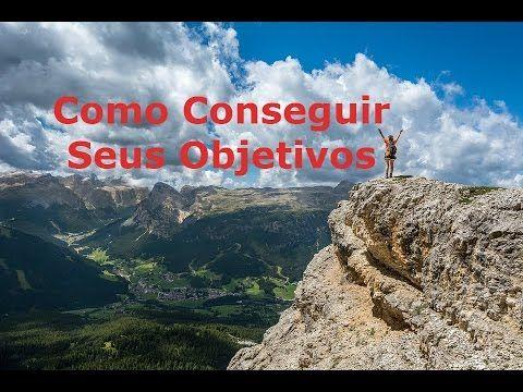 Como Conseguir Seus Objetivos - Washington Luiz Rodrigues
