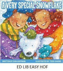 A Very Special Snowflake - by Don Hoffman, illustrated by Todd Dakins. When Jeff and Veronica search for their new puppy, Snowflake, during a fluffy snowfall, everyone they ask for help misunderstands what they are talking about.