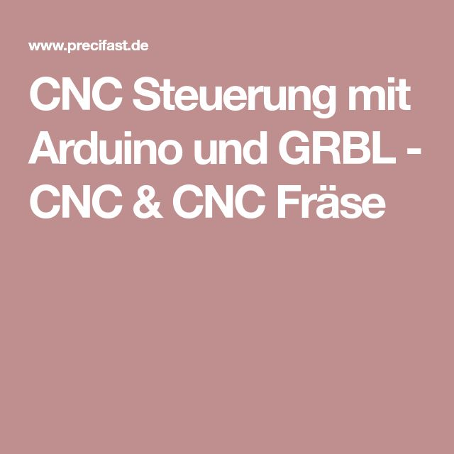 CNC Steuerung mit Arduino und GRBL - CNC & CNC Fräse