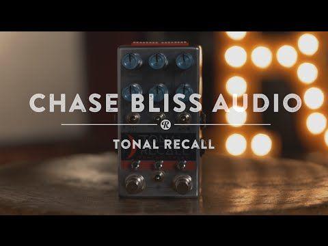 Chase Bliss Tonal Recall Analog Delay | Reverb
