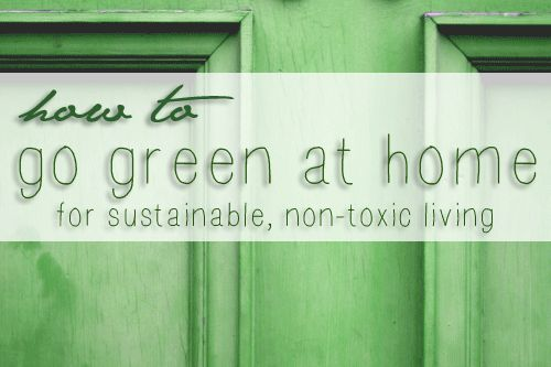 1000's of Ideas for Greener, Healthier Homes #green #eco, via SustainableBabySteps.com
