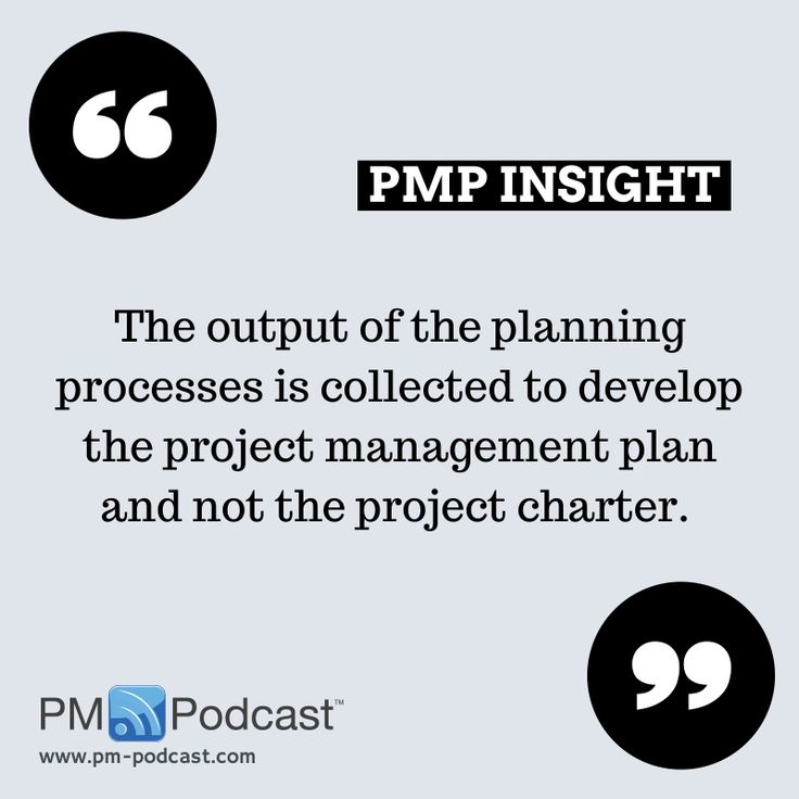 PMP Insight: The output of the planning processes is collected to develop the project management plan and not the project charter. #PMP